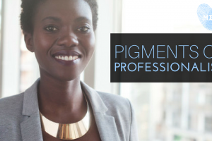 Pigments of Professionalism