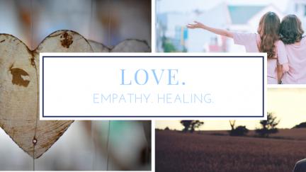 Love. Empathy. Healing.